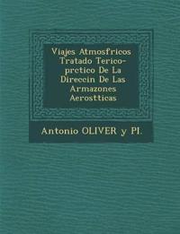Viajes Atmosf Ricos Tratado Te Rico-PR Ctico de La Direcci N de Las Armazones Aerost Ticas