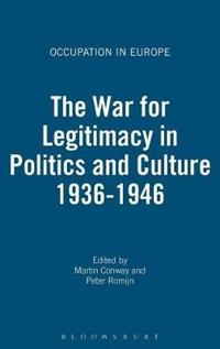 The War on Legitimacy in Politics and Culture, 1938-1948