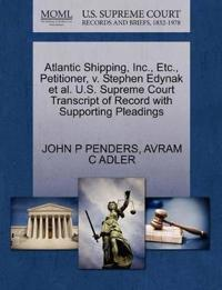 Atlantic Shipping, Inc., Etc., Petitioner, V. Stephen Edynak et al. U.S. Supreme Court Transcript of Record with Supporting Pleadings