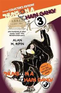 Nuns on a Chain Gang! 3: Plus Hundreds of Other Wacko Stuff You Never-Ever See!!!
