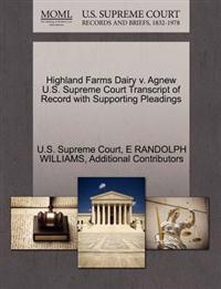 Highland Farms Dairy V. Agnew U.S. Supreme Court Transcript of Record with Supporting Pleadings