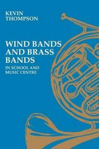 Wind Bands and Brass Bands in Schools and Music Centres