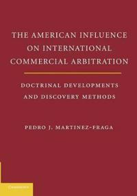 The American Influences on International Commercial Arbitration