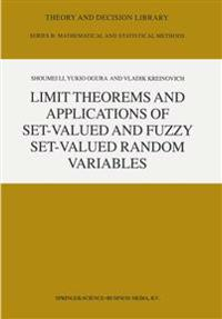 Limit Theorems and Applications of Set-valued and Fuzzy Set-valued Random Variables