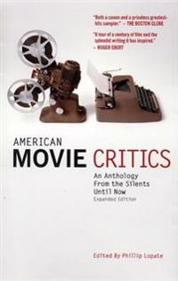 American Movie Critics: An Anthology from the Silents Until Now: Expanded Edition