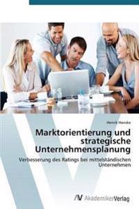 Marktorientierung Und Strategische Unternehmensplanung
