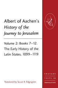 Albert of Aachen's History of the Journey to Jerusalem