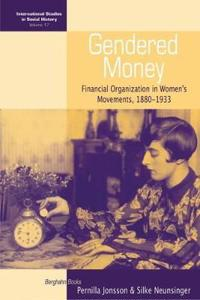 Gendered Money: Organizing and Resources in the First Wave Liberal and Socialist Women's Movements