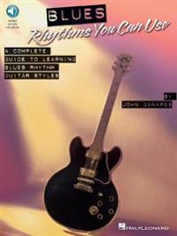 Blues Rhythms You Can Use: A Complete Guide to Learning Blues Rhythm Guitar Styles [With CD (Audio)]
