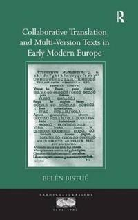Collaborative Translation and Multi-Version Texts in Early Modern Europe