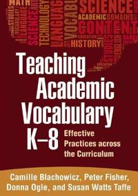 Teaching Academic Vocabulary, K-8