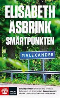 Smärtpunkten : Lars Norén, pjäsen Sju tre och morden i Malexander
