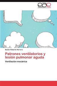 Patrones Ventilatorios y Lesion Pulmonar Aguda
