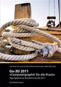 Go-3D 2011: Computergraphik für die Praxis