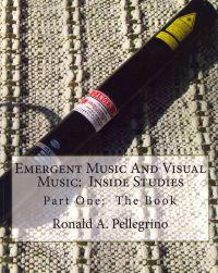 Emergent Music and Visual Music: Inside Studies: Part One: The Book