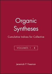 Organic Syntheses: Cumulative Indices for Collective Volumes 1 - 8