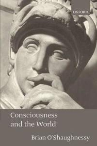 Consciousness and the World