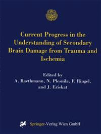 Current Progress in the Understanding of Secondary Brain Damage from Trauma and Ischemia