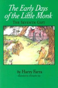 The Seventh Gift: The Early Years of the Little Monk