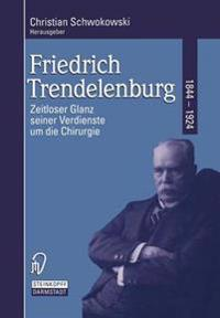 Friedrich Trendelenburg 1844-1924