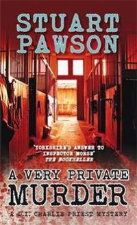 A Very Private Murder: A Di Charlie Priest Mystery