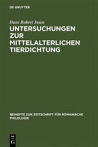Untersuchungen Zur Mittelalterlichen Tierdichtung