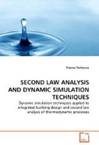 Second Law Analysis and Dynamic Simulation Techniques