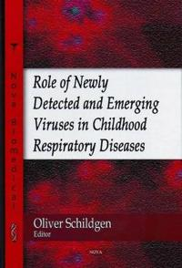 Role of Newly Detected & Emerging Viruses in Childhood Respiratory Diseases