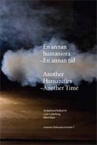En annan humaniora : En annan tid = Another Humanities : Another time