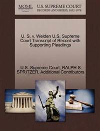 U. S. V. Welden U.S. Supreme Court Transcript of Record with Supporting Pleadings