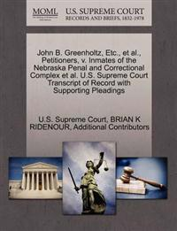 John B. Greenholtz, Etc., et al., Petitioners, V. Inmates of the Nebraska Penal and Correctional Complex et al. U.S. Supreme Court Transcript of Record with Supporting Pleadings