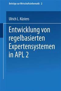 Entwicklung Von Regelbasierten Expertensystemen in Apl2