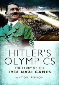Hitler's Olympics: The Story of the 1936 Nazi Games