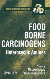 Food Borne Carcinogens: Heterocyclic Amines