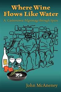 Where Wine Flows Like Water: A Gastronomic Pilgrimage Across Spain