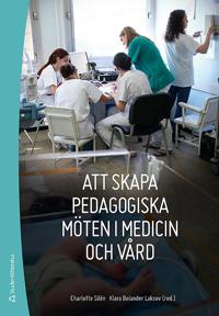 Att skapa pedagogiska möten i medicin och vård