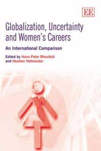 Globalization, Uncertainty And Women's Careers