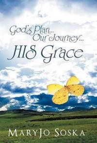 God's Plan...Our Journey...HIS Grace