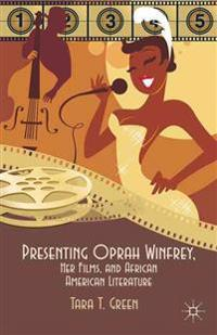 Presenting Oprah Winfrey, Her Films, and African American Literature