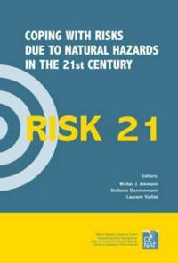 RISK21 - Coping With Risks Due to Natural Hazards in 21st Century