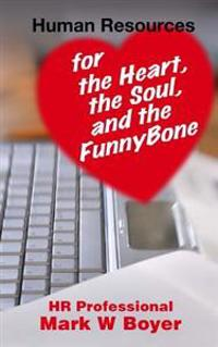 Human Resources for the Heart, the Soul, and the Funnybone