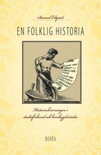 En folklig historia : historieskrivningen i studieförbund och hembygdsrörelse