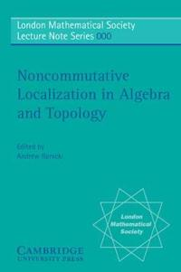 Non-Commutative Localization in Algebra And Topology
