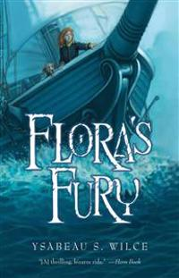 Flora's Fury: How a Girl of Spirit and a Red Dog Confound Their Friends, Astound Their Enemies, and Learn the Importance of Packing