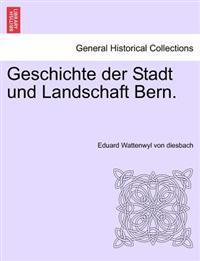 Geschichte Der Stadt Und Landschaft Bern. Zweiter Band.