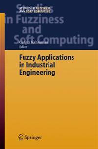 Fuzzy Applications in Industrial Engineering