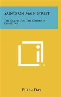 Saints on Main Street: The Gospel for the Ordinary Christian