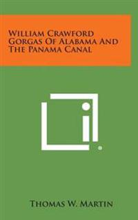 William Crawford Gorgas of Alabama and the Panama Canal