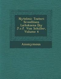N Ytelmi: Teateri Siveellisen Laitoksena [By J.C.F. Von Schiller, Volume 4