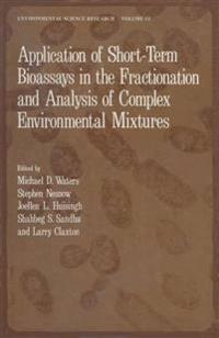 Application of Short-Term Bioassays in the Fractionation and Analysis of Complex Environmental Mixtures